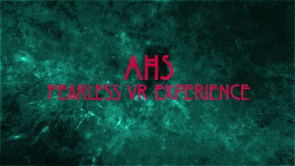 American Horror Story: SDCC 16 Fearless Virtual Reality Experience Teaser