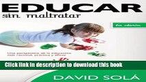 Read Educar sin maltratar: Una perspectiva de la educacion mas racional, practica y eficaz Ebook