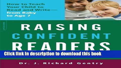 Read Raising Confident Readers: How to Teach Your Child to Read and Write – from Baby to Age 7