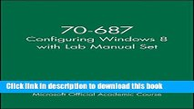 Download 70-687 Configuring Windows 8 with Lab Manual Set Ebook Online