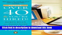 Read Over 40   You re Hired!: Secrets to Landing a Great Job Ebook Free