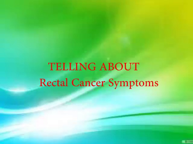 Rectal Cancer Symptoms