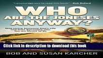 Read Who Are the Joneses Anyway?: Stop Living Someone Else s Life and Start Becoming who You are