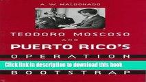 Read Books Teodoro Moscoso and Puerto Rico s Operation Bootstrap E-Book Free