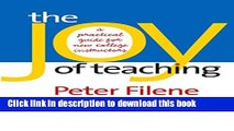 Read Book The Joy of Teaching: A Practical Guide for New College Instructors (H. Eugene and