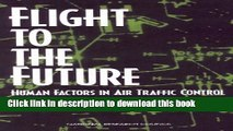 [PDF] Flight to the Future: Human Factors in Air Traffic Control  Full EBook