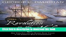 Download Revolution on the Hudson: New York City and the Hudson River Valley in the American War