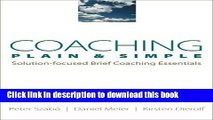 Read Book Coaching Plain   Simple: Solution-focused Brief Coaching Essentials (Norton Professional