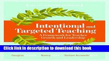 Read Books Intentional and Targeted Teaching: A Framework for Teacher Growth and Leadership Ebook