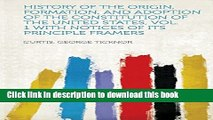 Read History of the Origin, Formation, and Adoption of the Constitution of the United States, Vol.