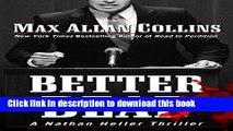 Read Better Dead (A Nathan Heller Thriller) Ebook Free