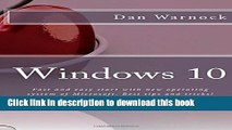 Read Book Windows 10: Fast and easy start with new operating system of Microsoft. Best tips and