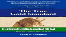 Read Books The True Gold Standard - A Monetary Reform Plan without Official Reserve Currencies