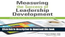 Read Book Measuring The Success of Leadership Development: A Step-by-Step Guide for Measuring