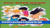 Download Fun with Magic: Tricks and Stunts  PDF Free
