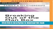 Read Breaking Out of the Man Box: The Next Generation of Manhood PDF Online