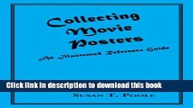 [PDF] Collecting Movie Posters: An Illustrated Reference Guide to Movie Art--Posters, Press Kits,