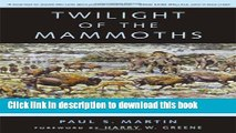 [PDF] Twilight of the Mammoths: Ice Age Extinctions and the Rewilding of America Download Online