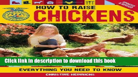 Read Book How to Raise Chickens: Everything You Need to Know, Updated   Revised (FFA) ebook