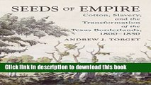 Read Book Seeds of Empire:Cotton, Slavery, and the Transformation of the Texas Borderlands,