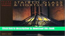 Read Frank Lloyd Wright s Stained Glass   Lightscreens  Ebook Free