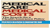 Read Book Medical Care, Medical Costs: The Search for a Health Insurance Policy ebook textbooks