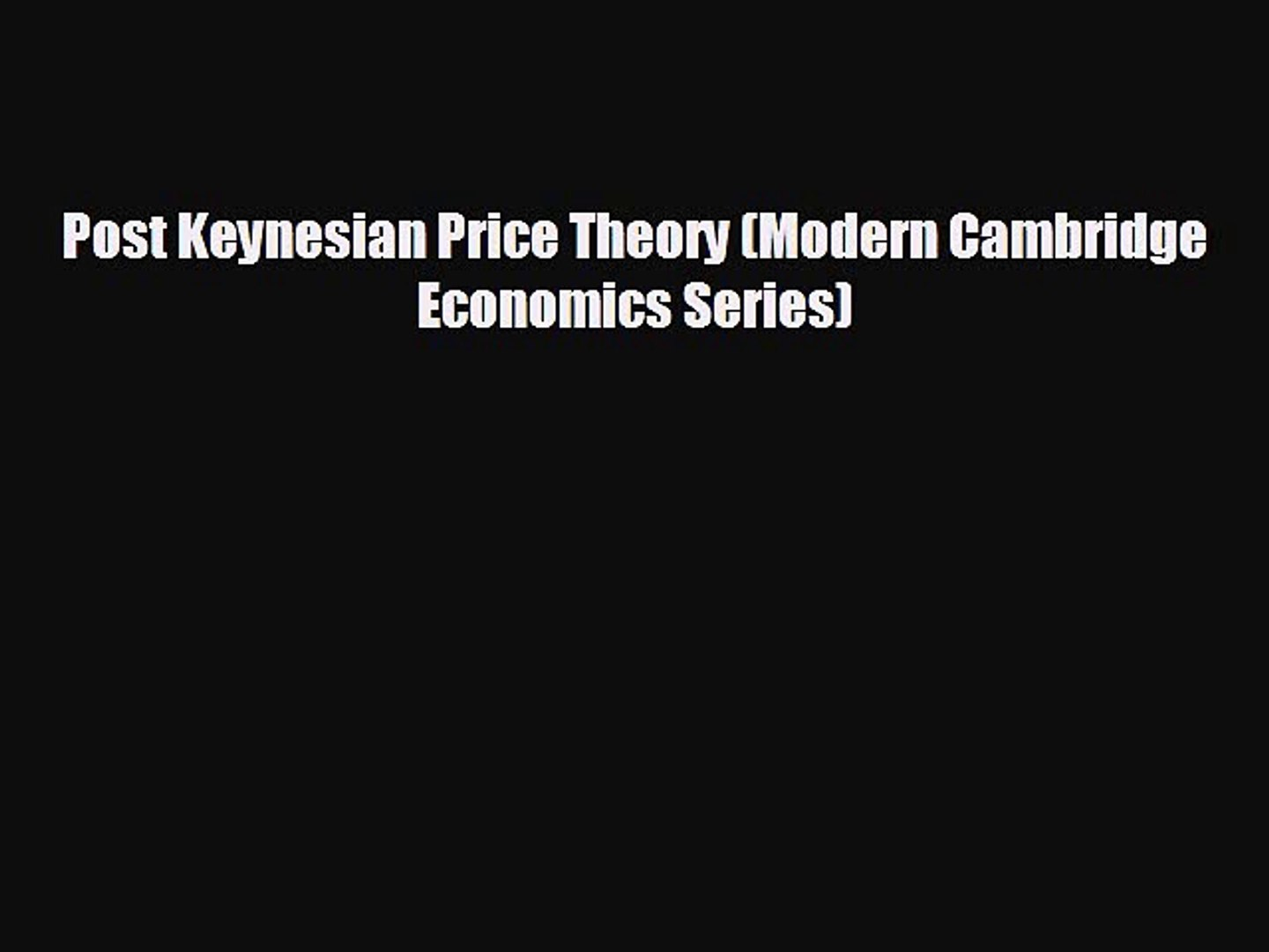 Post Keynesian Price Theory (Modern Cambridge Economics Series)