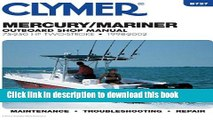 [Download] Mercury/Mariner Outboard Shop Manual: 75-250 Hp Two-Stroke, 1998-2002 (Clymer Marine