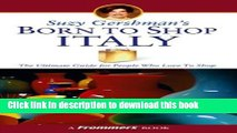 Read Books Suzy Gershman s Born to Shop Italy: The Ultimate Guide for Travelers Who Love to Shop