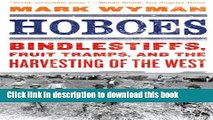 Read Books Hoboes: Bindlestiffs, Fruit Tramps, and the Harvesting of the West Ebook PDF