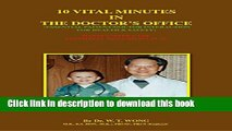 Download 10 Vital Minutes In The Doctor s Office: Essential Patient/Doctor Interaction for