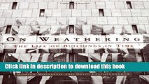 Read On Weathering: The Life of Buildings in Time Ebook Free