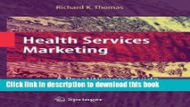 [PDF] Health Services Marketing: A Practitioner s Guide [Read] Full Ebook