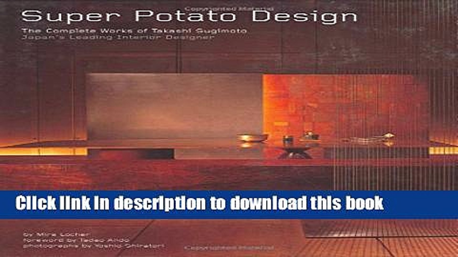 Read Super Potato Design The Complete Works Of Takashi Sugimoto Japan S Leading Interior