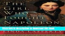 Read Books The Girl Who Fought Napoleon: A Novel of the Russian Empire E-Book Free