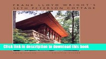 Download Frank Lloyd Wright s Seth Peterson Cottage: Rescuing a Lost Masterwork  PDF Free