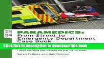 Download Paramedics: From Street to Emergency Department Case Book PDF Online
