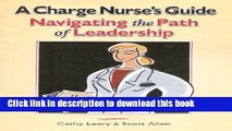 Download A Charge Nurse s Guide: Navigating the Path of Leadership Ebook Online