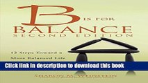 Read 2015 AJN Award Recipient B Is For Balance, Second Edition: 12 Steps Towards a More Balanced