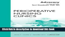 [Download] Advocacy, An Issue of Perioperative Nursing Clinics (The Clinics: Nursing)  Full EBook
