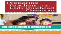 Download Preparing Teachers for the Early Childhood Classroom: Proven Models and Key Principles