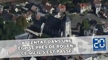 Attentat dans une église près de Rouen:  Ce qu'il s'est passé à Saint-Etienne-du-Rouvray