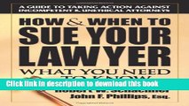 [PDF]  How   When to Sue Your Lawyer: What You Need to Know  [Read] Full Ebook