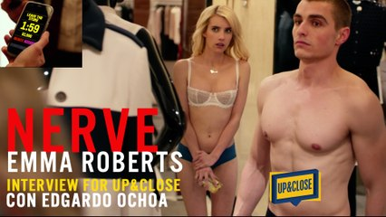 Emma Roberts is a brave PLAYER in NERVE. WATCH UP&CLOSE with Edgardo Ochoa