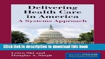 Read Delivering Health Care In America (Delivering Health Care in America: A Systems Approach)