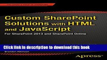 Read Custom SharePoint Solutions with HTML and JavaScript: For SharePoint 2013 and SharePoint