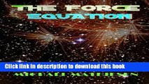 Read Books The Force Equation: Unleash The Power ebook textbooks