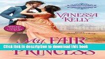 Read Books My Fair Princess (The Improper Princesses) Ebook PDF