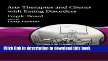[PDF] Arts Therapies and Clients with Eating Disorders: Fragile Board Download Online
