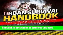 Read Books Urban Survival Handbook: Prepping for Survival During a Zombie Apocalypse: A Special